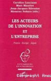Les acteurs de l'innovation et l'entreprise. France-Europe-Japon.