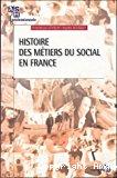Histoire des métiers du social en France.