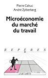 La microéconomie du marché du travail.