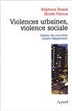 Violences urbaines, violence sociale. Genèse des nouvelles classes dangereuses.