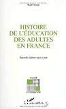 Histoire de l'éducation des adultes en France. La part de l'éducation des adultes dans la formation des travailleurs : 1789-1971.