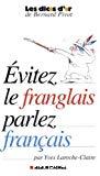 Evitez le franglais, parlez français.