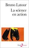 La science en action. Introduction à la sociologie des sciences.