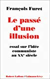 Le passé d'une illusion. Essai sur l'idée communiste au XXe siècle.