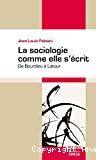 La sociologie comme elle s'écrit - De Bourdieu à Latour
