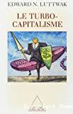 Le turbo-capitalisme. Les gagnants et les perdants de l'économie globale.