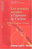 Les sciences sociales à l'épreuve de l'action : le savant, le politique et l'Europe.