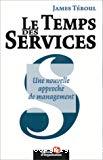 Le temps des services. Une nouvelle approche de management.