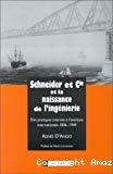 Schneider et Cie et la naissance de l'ingénierie. Des pratiques internes à l'aventure internationale 1836-1949.
