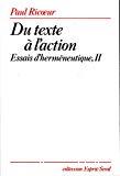 Du texte à l'action. Essais d'herméneutique II.