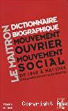 Le Maitron : dictionnaire biographique, mouvement ouvrier, mouvement social. De 1940 à mai 1968. Tome 1. A-Bek.
