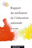 Rapport du médiateur de l'éducation nationale. Année 2004.