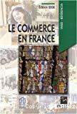 Le commerce en France. Edition 2007.