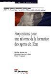 Propositions pour une réforme de la formation des agents de l'Etat.