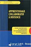Apprentissage collaboratif à distance : pour comprendre et concevoir les environnements d'apprentissage virtuels.