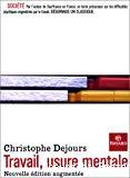 Travail, usure mentale. Essai de psychopathologie du travail. Nouvelle édition augmentée.