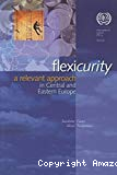 Flexicurity : a relevant approach in Central and Eastern Europe.