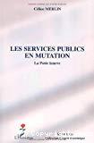 Les services publics en mutation : La Poste innove.