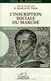 L'inscription sociale du marché.