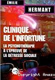 Clinique de l'infortune. La psychothérapie à l'épreuve de la détresse sociale.