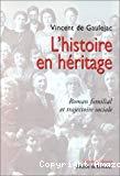 L'histoire en héritage. Roman familial et trajectoire sociale.