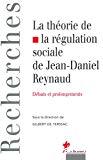 La théorie de la régulation sociale de Jean-Daniel Reynaud : débats et prolongements.