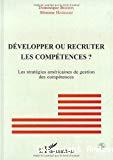 Développer ou recruter les compétences ? Les stratégies américaines de gestion des compétences.