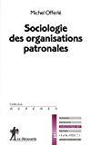 Sociologie des organisations patronales.