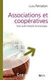 Associations et coopératives : une autre histoire économique.