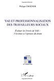 VAE et professionnalisation des travailleurs sociaux. Evaluer les livrets de VAE : l'écriture à l'épreuve du doute.