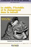 Le stable, l'instable et le changement dans le travail. Séminaire Paris 1, 23-25 mai 2005.