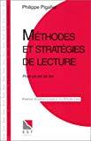 Méthodes et stratégies de lecture. Pour un art de lire. Connaissance du problème. Applications pratiques.