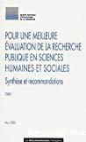 Pour une meilleure évaluation de la recherche publique en sciences humaines et sociales. Tome 1, Synthèse et recommandations. 2 Tomes.