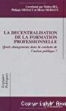 La décentralisation de la formation professionnelle : quels changements dans la conduite de l'action publique ?