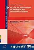 Die Sicht von Auszubildenden auf die Qualität ihrer Ausbildungsbedingungen. Regionale Studie zur Qualität und Zufriedenheit im Ausbildungsprozess.
